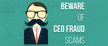 Protect Your Business From Costly 'CEO Fraud' Scams