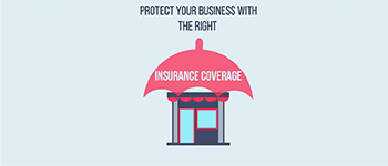 Make Sure Your Business Has The Right Insurance Coverage