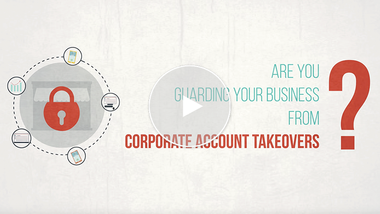 Guard Your Business From Corporate Account Takeovers