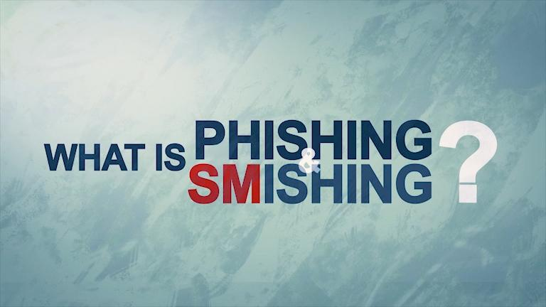 What is Phishing & Smishing?