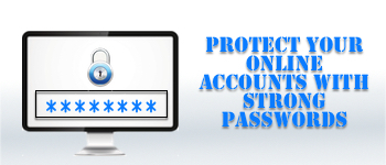 Using Strong Passwords for Online Accounts