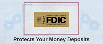 FDIC Insurance Protects Your Money Deposits
