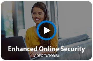Watch our Online Security Video.