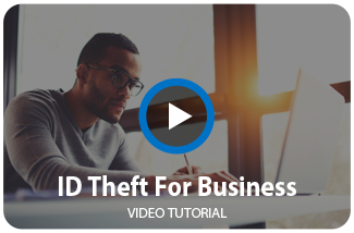 Watch our Business ID Theft Video.