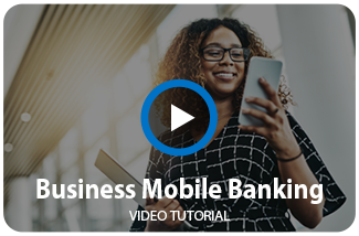 Watch our Business mobile Banking Video
