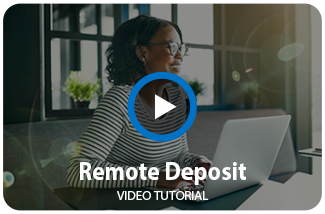 Watch our Remote Deposit Video