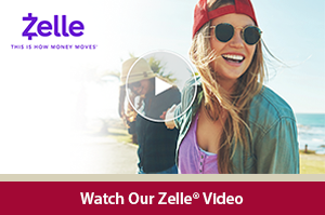 Learn how to easily and safely move money with our Zelle partner video