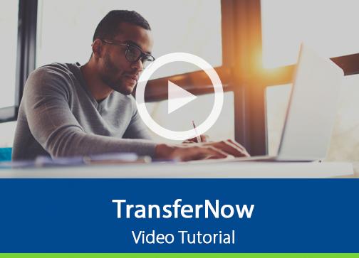 View TransferNow Tutorial video