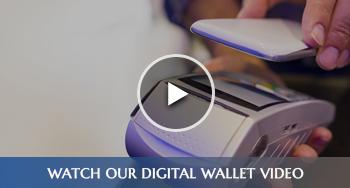 Watch Our Digital Wallet Video