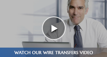Watch Our Wire Transfers Video