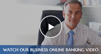 Watch Our Business Online Banking Video