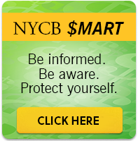 Introducing NYCB SMART. Be informed, be aware, protect yourself.