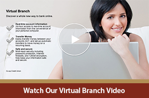 Click here to watch our virtual branch video