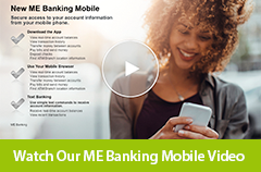 Watch our ME Banking Mobile video
