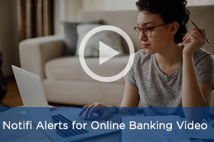Notifi℠ Alerts for Online Banking