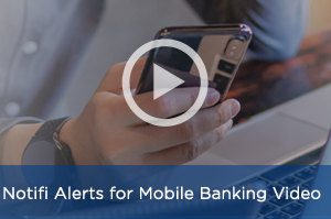 Notifi℠ Alerts for Mobile Banking