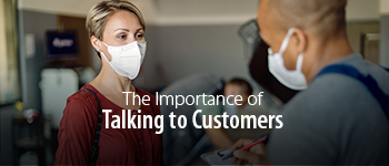 The Importance of Talking to Customers