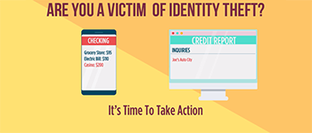 Are You A Victim Of Identity Theft? It's Time To Take Action.