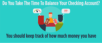 Are You Taking The Time To Balance Your Checking Account?