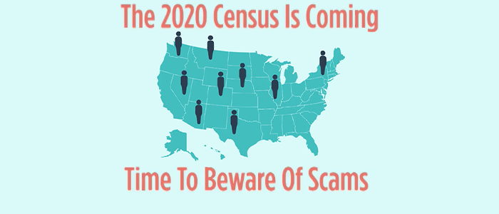 The 2020 Census Is Coming. Time to Beware of Scams.