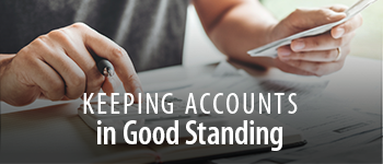 Keeping Your Accounts in Good Standing