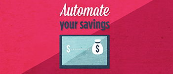 It's Time To Automate Your Savings