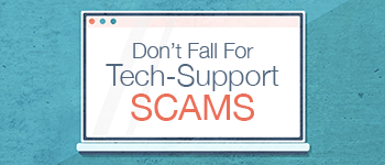 Don't Fall For Tech-Support Scams