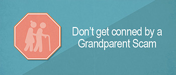Beware of the 'Grandparent Scam'